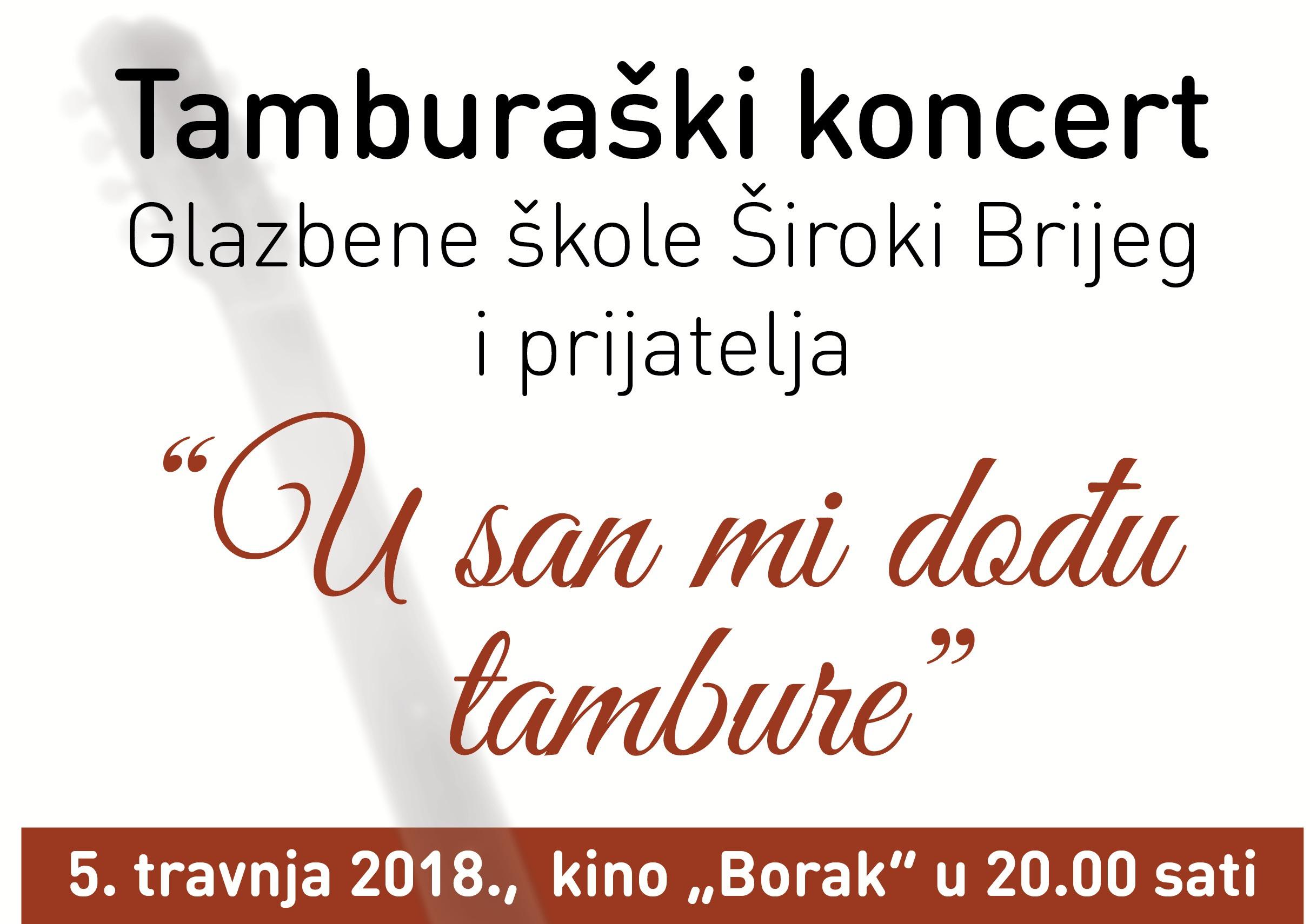 """NAJAVA: Tamburaški koncert Glazbene škole Široki Brijeg i prijatelja """"U san mi dođu tambure"""""""
