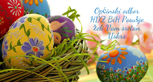 OO HDZ BIH POSUŠJE: Blagoslovljen Uskrs!
