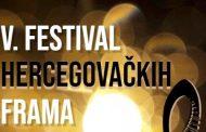 NAJAVA: V. FESTIVAL HERCEGOVAČKIH FRAMA